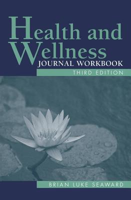 Health and Wellness Journal Workbook By Seaward, Brian Luke