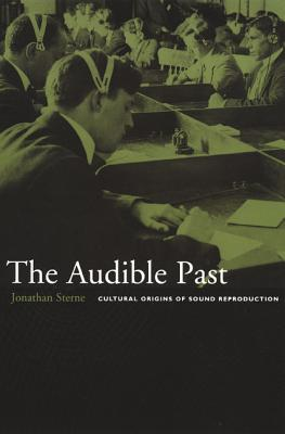 The Audible Past By Sterne, Jonathan