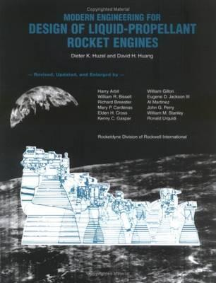 Modern Engineering for Design of Liquid-Propellant Rocket Engines By Huzel, Dieter K./ Huang, David H.