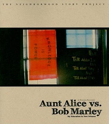 Aunt Alice Vs. Bob Marley By Kennedy, Kareem